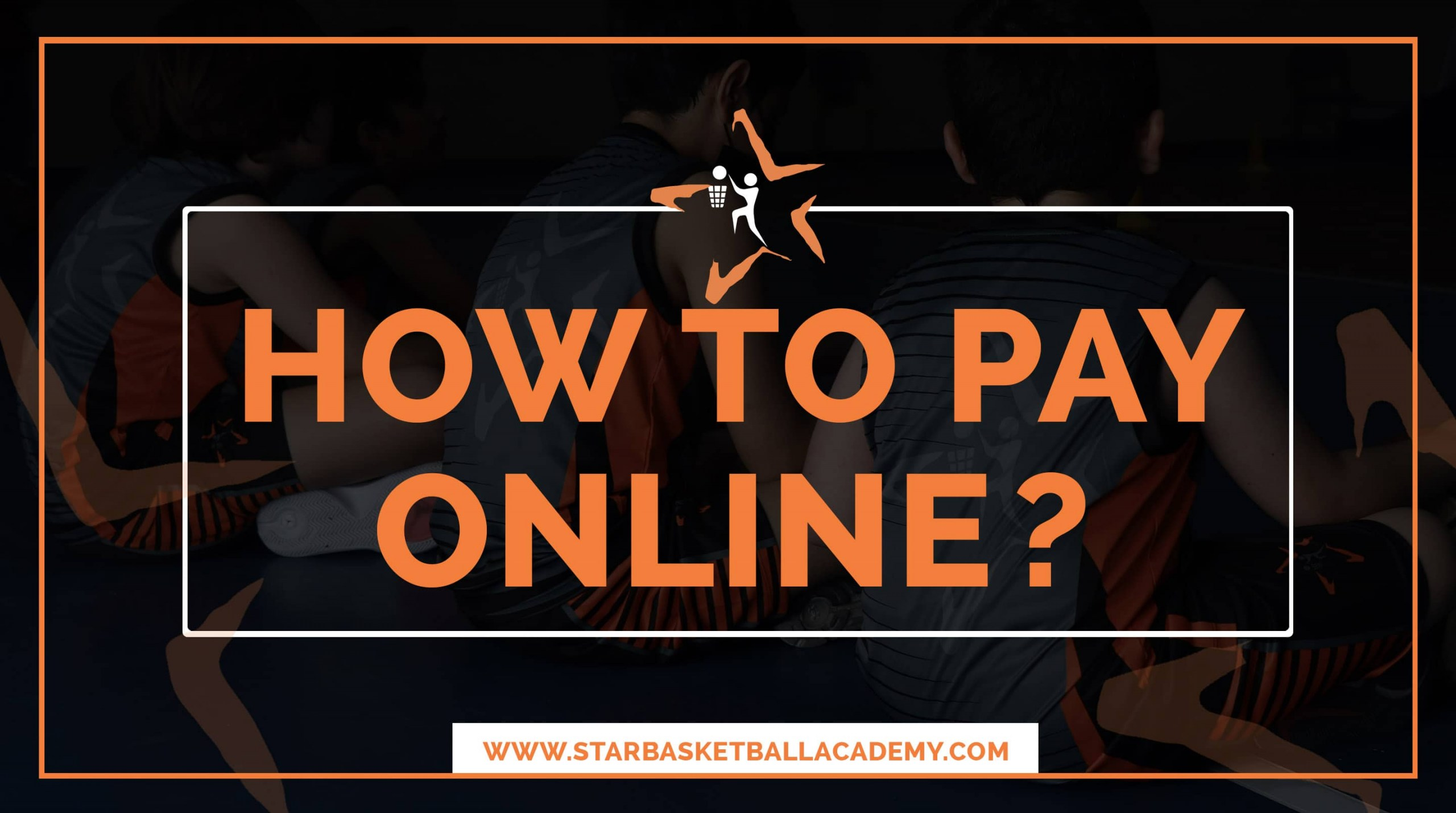 how to pay online at star basketball academy